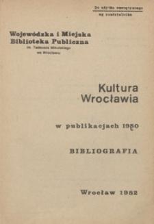 Kultura Wrocławia w publikacjach 1980 : bibliografia