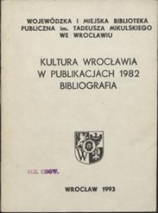 Kultura Wrocławia w publikacjach 1982 : bibliografia