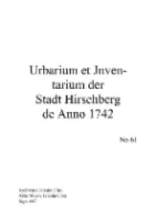 Urbarium et Jnven-tarium der Stadt Hirschberg de Anno 1742 [Dokument elektroniczny]