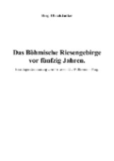 Das Böhmische Riesengebirge vor fünfzig Jahren [Dokument elektroniczny]