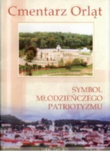 Cmentarz Orląt : symbol młodzieńczego patriotyzmu