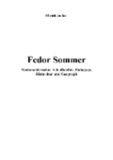 Fedor Sommer Niederschlesischer Schriftsteller, Pädagoge, Historiker und Geograph [Dokument elektroniczny]