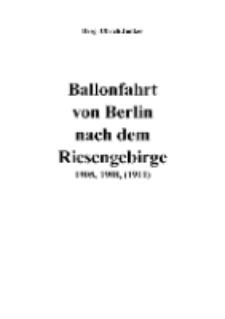 Ballonfahrt von Berlin nach dem Riesengebirge 1905, 1908, (1911) [Dokument elektroniczny]