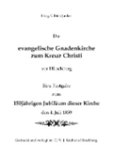 Die evangelische Gnadenkirche zum Kreuz Christi vor Hirschberg Eine Festgabe zum150 jährigen Jubiläum dieser Kirche den 4. Juli 1859 [Dokument elektroniczny]