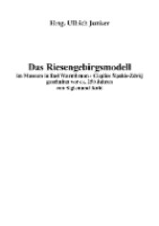 Das Riesengebirgsmodell im Museum in Bad Warmbrunn / Cieplice Śląskie-Zdrój geschnitzt vor ca. 250 Jahren von Sigismund Kahl [Dokument elektroniczny]