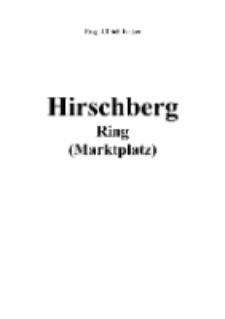 Hirschberg Ring (Marktplatz) [Dokument elektroniczny]