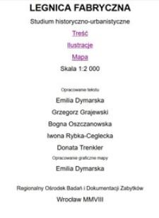 Legnica - Fabryczna : studium historyczno-urbanistyczne