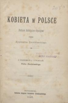 Kobieta w Polsce : studyum historyczno-obyczajowe