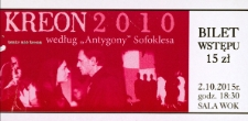 """Bilet na spektakl """"Kreon 2010"""" według """"Antygony"""" Sofoklesa [Dokument życia społecznego]"""