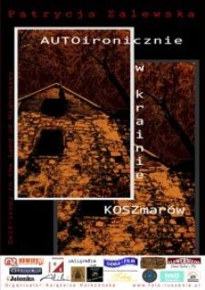 AUTOironicznie w krainie KOSZmarów = Self-irony in the Land of Nightmares [Dokument ikonograficzny]