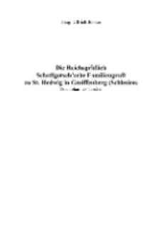 Die Reichsgräflich Schaffgotsch'sche Familiengruft zu St. Hedwig in Greiffenberg (Schlesien) [Dokument elektroniczny]