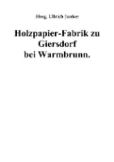 Holzpapier-Fabrik zu Giersdorf bei Warmbrunn [Dokument elektroniczny]