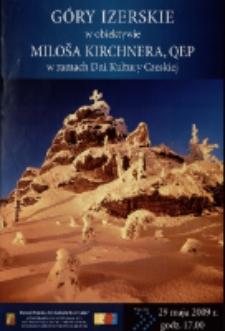 Góry Izerskie w obiektywie Miloša Kirchnera : QEP w ramach Dni Kultury Czeskiej - plakat [Dokument życia społecznego]