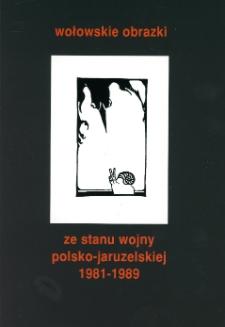 Wołowskie obrazki ze stanu wojny polsko-jaruzelskiej [Dokument elektroniczny]