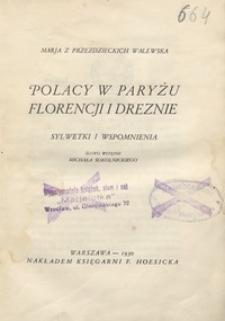 Polacy w Paryżu, Florencji i Dreznie : sylwetki i wspomnienia