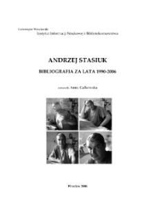 Andrzej Stasiuk : bibliografia za lata 1990-2006 [Dokument elektroniczny]