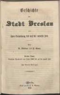 Geschichte der Stadt Breslau von ihrer Gründung bis auf die neueste Zeit. Bd. 3, Geschichte Breslau's von Jahre 1740 bis auf die neueste Zeit