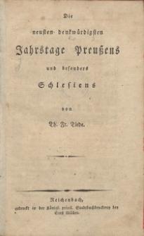 Die neusten ben benkwurrdigsten Jahrstage preusens und besonders Schlesiens. Bd. 1