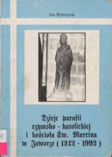 Dzieje parafii rzymsko-katolickiej i kościoła Św. Marcina w Jaworze : (1242-1992)