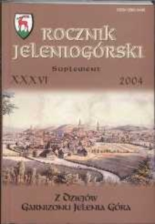 Z dziejów Garnizonu Jelenia Góra : Rocznik Jeleniogórski T. 36 (2004), Suplement