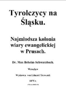 Tyrolczycy na Śląsku : najmłodsza kolonia wiary ewangelickiej w Prusach [Dokument elektroniczny]