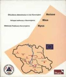 Öffentliche Bibliotheken in der Euroregion Neisse = Veřejné knihovny v Euroregionu Nisa = Biblioteki Publiczne Euroregionu Nysa