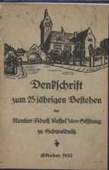Denkschrift zum 25 jährigen Bestehen der Rentier Adolf Kessel'schen Stiftung zu Schweidnitz