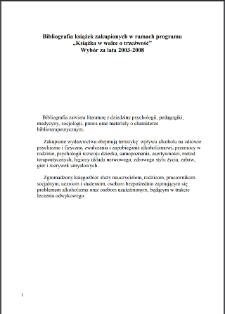 """Bibliografia książek zakupionych w ramach programu """"Książka w walce o trzeźwość"""" : wybór : za lata 2003-2008"""