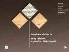 Kronikarz a historyk. Atuty i słabości regionalnej historiografii