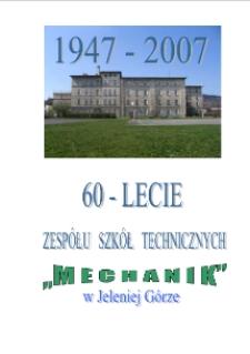 """60-lecie Zespołu Szkół Technicznych """"Mechanik"""" w Jeleniej Górze [Dokument elektroniczny]"""