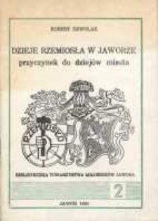 Dzieje rzemiosła w Jaworze : przyczynek do dziejów miasta [Dokument elektroniczny]
