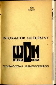 Informator Kulturalny Województwa Jeleniogórskiego, 1977, nr 8