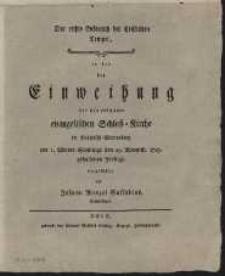Der rechte Gebrauch der chriftlichen Tempel, in der bey Einweihung der neu erbauten evangelischen Schloss Kurche Pohlnisch Wartenberg am 1. Advent Sonntage den 29 Novemb. 1789 gehaltenen Predigt, vorgestellet von Johann Wenzel Saffadius, hofprediger.