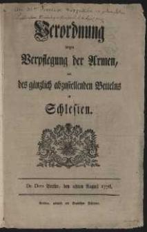 Verordnung wegen Verpflegung der Armen, und des gänzlich abzustellenden Bettelns in Schlesien, Berlin 28 August 1776