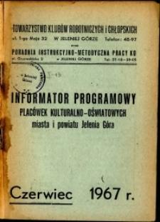 Informator Programowy Placówek Kulturalno-Oświatowych Miasta i Powiatu Jelenia Góra, czerwiec 1967
