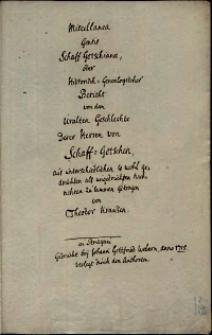 Miscellanea Gentis Schaff Gotschianae, oder Historisch-Genealogischer Bericht von dem uralten Geschlechte Derer Herren von Schaff-Gotschen, aus unterschiedlichen so wohl gedruckten als ungedruckten Nachrichten