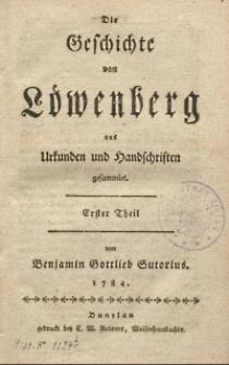 Die Geschichte von Löwenberg aus Urkunden und Handschriften gesammlet. Erster Theil