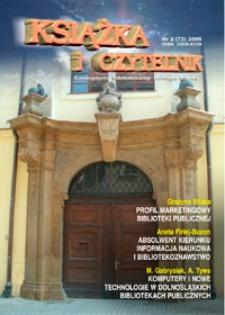 Książka i Czytelnik : czasopismo bibliotekarzy Dolnego Śląska, 2005, nr 2 (72)