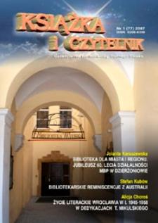 Książka i Czytelnik : czasopismo bibliotekarzy Dolnego Śląska, 2007, nr 1 (77)