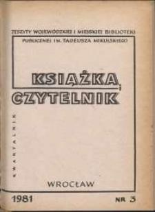 Książka i Czytelnik : zeszyty Wojewódzkiej i Miejskiej Biblioteki Publicznej im. Tadeusza Mikulskiego, 1981, nr 3
