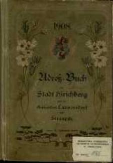 Adressbuch der Stadt Hirschberg und der Gemeinden Cunnersdorf und Straupitz für das Jahr 1908/09. 31. Jahrgang