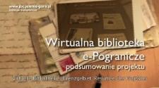 Wirtualna Biblioteka e-Pogranicze : podsumowanie projektu [Film]