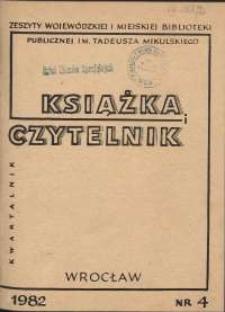 Książka i Czytelnik : zeszyty Wojewódzkiej i Miejskiej Biblioteki Publicznej im. Tadeusza Mikulskiego, 1982, nr 4