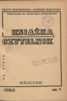 Książka i Czytelnik : zeszyty Wojewódzkiej i Miejskiej Biblioteki Publicznej im. Tadeusza Mikulskiego, 1983, nr 1