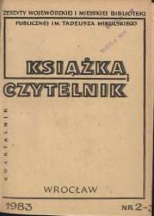 Książka i Czytelnik : zeszyty Wojewódzkiej i Miejskiej Biblioteki Publicznej im. Tadeusza Mikulskiego, 1983, nr 2-3