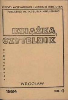Książka i Czytelnik : zeszyty Wojewódzkiej i Miejskiej Biblioteki Publicznej im. Tadeusza Mikulskiego, 1984, nr 4