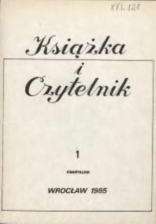 Książka i Czytelnik : zeszyty Wojewódzkiej i Miejskiej Biblioteki Publicznej im. Tadeusza Mikulskiego, 1985, nr 1