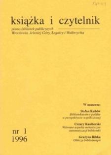 Książka i Czytelnik : pismo bibliotek publicznych Wrocławia, Jeleniej Góry, Legnicy i Wałbrzycha, 1996, nr 1