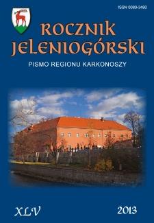 Rocznik Jeleniogórski : pismo regionu Karkonoszy, T. 45 (2013)