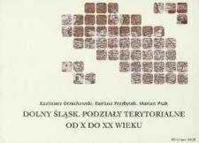 Dolny Śląsk : podziały terytorialne od X do XX wieku